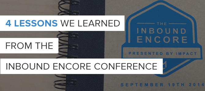 4 Lessons We Learned from the Inbound Encore Conference
