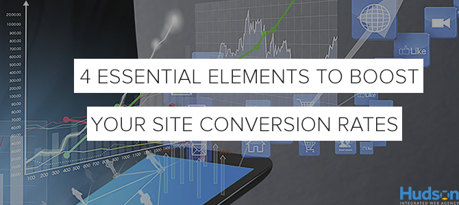 4 Essential Elements to Boost Your Site Conversions