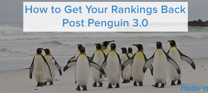 How to Get Your Rankings Back Post-Penguin 3.0