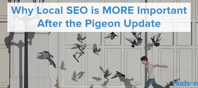 Why Local SEO is More Important after the Pigeon Update