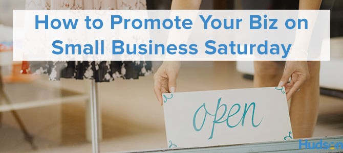 How to Promote Your Biz on Small Business Saturday