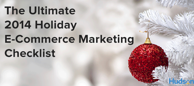 The Ultimate 2014 Holiday Ecommerce Marketing Checklist