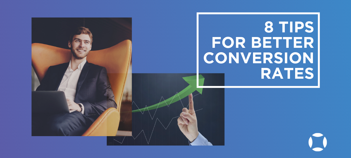 8 Pro Tips for Better Conversion Rates